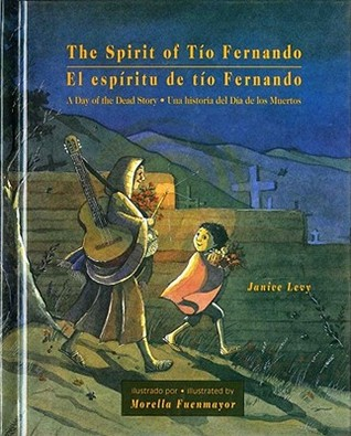 The Spirit of Tío Fernando: A Day of the Dead Story/El espíritu de tío Fernando : Una historia del Día de los Muertos
