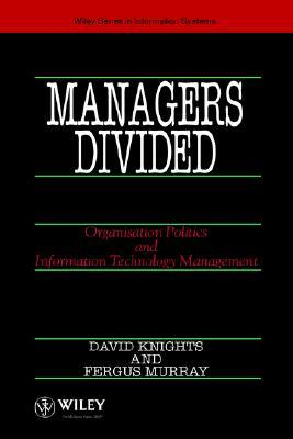 Managers Divided: Organisation Politics and Information Technology Management