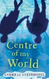 The Centre of My World