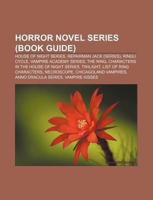 Horror Novel Series (Book Guide): House of Night Series, Repairman Jack (Series), Ringu Cycle, Vampire Academy Series, the Ring