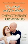 "Chemotherapy for Winners: ""I'm Hot!...and I'm Bald!"""