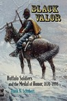 Black Valor: Buffalo Soldiers and the Medal of Honor, 1870 1898