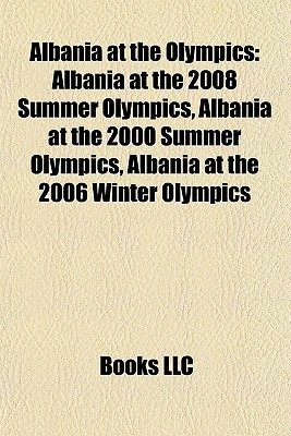 Albania at the Olympics: Albania at the 2008 Summer Olympics, Albania at the 2000 Summer Olympics, Albania at the 2006 Winter Olympics