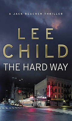 The Hard Way : Lee Child