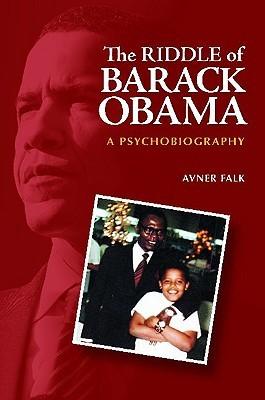 The Riddle of Barack Obama: A Psychobiography