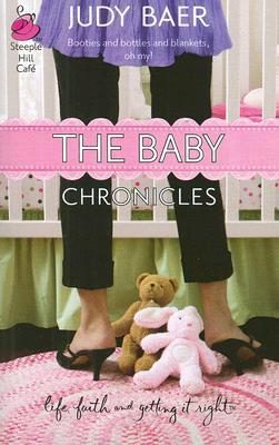 The Baby Chronicles by Judy Baer