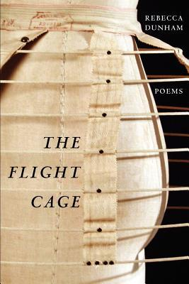 The Flight Cage by Rebecca Dunham