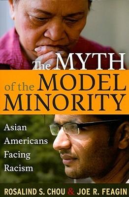The Myth of the Model Minority by Rosalind S. Chou