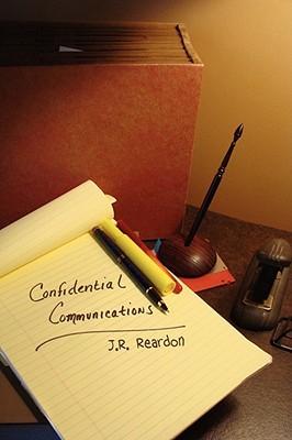 Confidential Communications by J.R. Reardon
