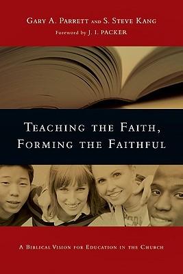 Teaching the Faith, Forming the Faithful: A Biblical Vision for Education in the Church