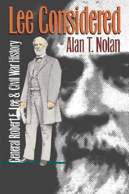 Lee Considered: General Robert E. Lee and Civil War History