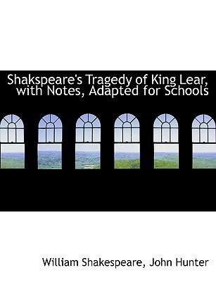 Tragedy of King Lear, with Notes, Adapted for Schools