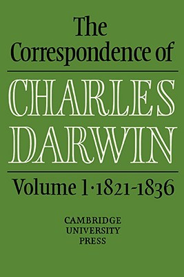 The Correspondence of Charles Darwin, Vol 1, 1821-36