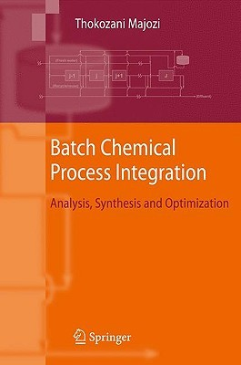 Batch Chemical Process Integration: Analysis, Synthesis and Optimization