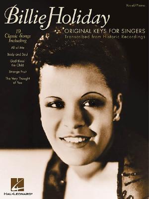 Billie Holiday - Original Keys for Singers: Transcribed from Historic Recordings