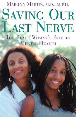 Saving Our Last Nerve The African American Woman S Path To Mental