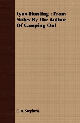"Lynx-Hunting: From Notes by the Author of ""Camping Out"" (The Young Yachters, #4)"