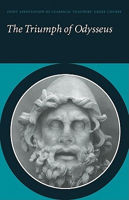 The Triumph of Odysseus: Homer's Odyssey Books 21 and 22