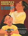 Grandma's Chocolate/El Chocolate de Abuelita by Mara Price
