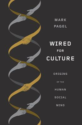 Wired for Culture by Mark Pagel