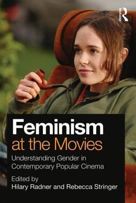 Feminism at the Movies: Understanding Gender in Contemporary Popular Cinema