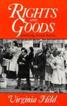 Rights and Goods: Justifying Social Action