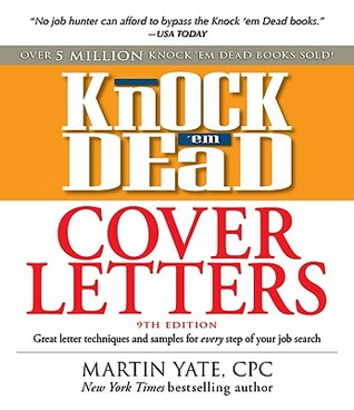 Knock em dead cover letters features the latest information on knock em dead cover letters features the latest information on online postings email techniques and follow up strategies by martin yate spiritdancerdesigns Image collections