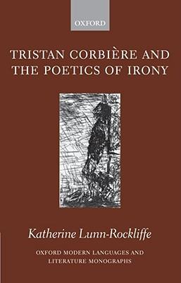 Tristan Corbiere and the Poetics of Irony