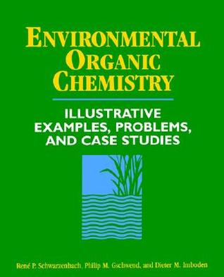 Environmental Organic Chemistry: Illustrative Examples, Problems, and Case Studies
