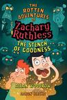 The Stench of Goodness (The Rotten Adventures of Zachary Ruthless Series #2)