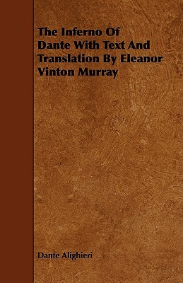 The Inferno of Dante with Text and Translation by Eleanor Vinton Murray