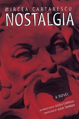 Nostalgia by Mircea Cărtărescu