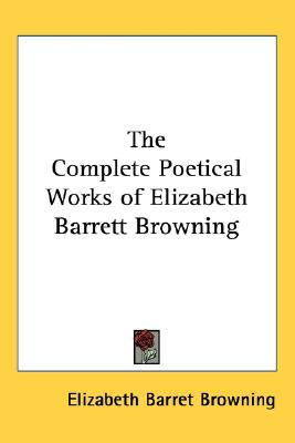 the life works and romance of elizabeth barrett