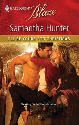 I'll Be Yours for Christmas by Samantha Hunter