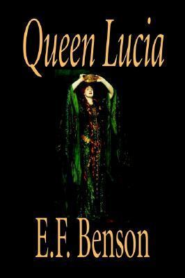 Queen Lucia by E.F. Benson