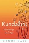 Kundalini: Divine Energy, Divine Life