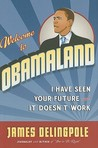 Welcome to Obamaland: I Have Seen Your Future and It Doesn't Work