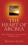 The Heart of Arcrea by Nicole Sager