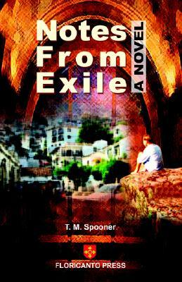 Notes from Exile by T. M. Spooner