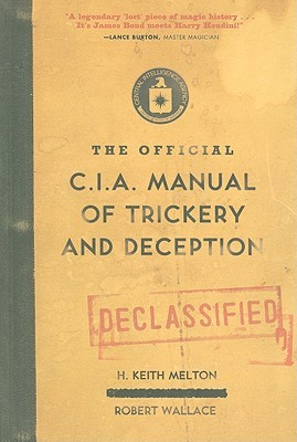 The Official CIA Manual of Trickery and Deception by H. Keith Melton
