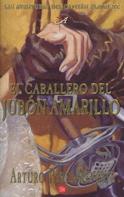 El caballero del jubón amarillo by Arturo Pérez-Reverte