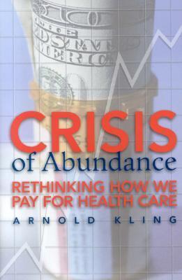 Crisis of Abundance by Arnold Kling