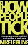 How People Tick: A Guide to Over 50 Types of Difficult People and How to Handle Them