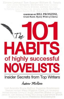 habits of highly successful novelists insider secrets from  101 habits of highly successful novelists insider secrets from top writers