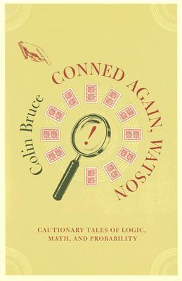 Conned Again, Watson: Cautionary Tales Of Logic, Math, And Probability