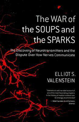 Archivo de descarga gratuita de libros electrónicos The War of the Soups and the Sparks: The Discovery of Neurotransmitters and the Dispute Over How Nerves Communicate