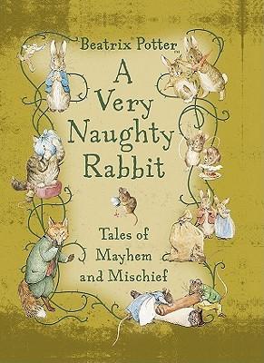 A Very Naughty Rabbit: Tales of Mayhem and Mischief