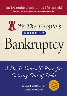We the People's Guide to Bankruptcy: A Do-It-Yourself Plan for Getting Out of Debt