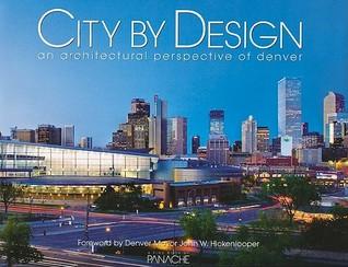 City by Design Denver: An Architectural Perspective of Denver
