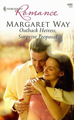 Outback Heiress, Surprise Proposal by Margaret Way